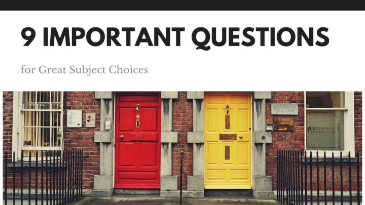 9 Important Questions for Great Subject Choices