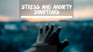 Stress and Anxiety Symptoms