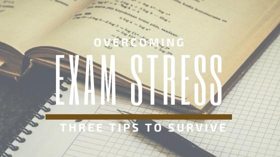 Overcoming the impact Exam Stress