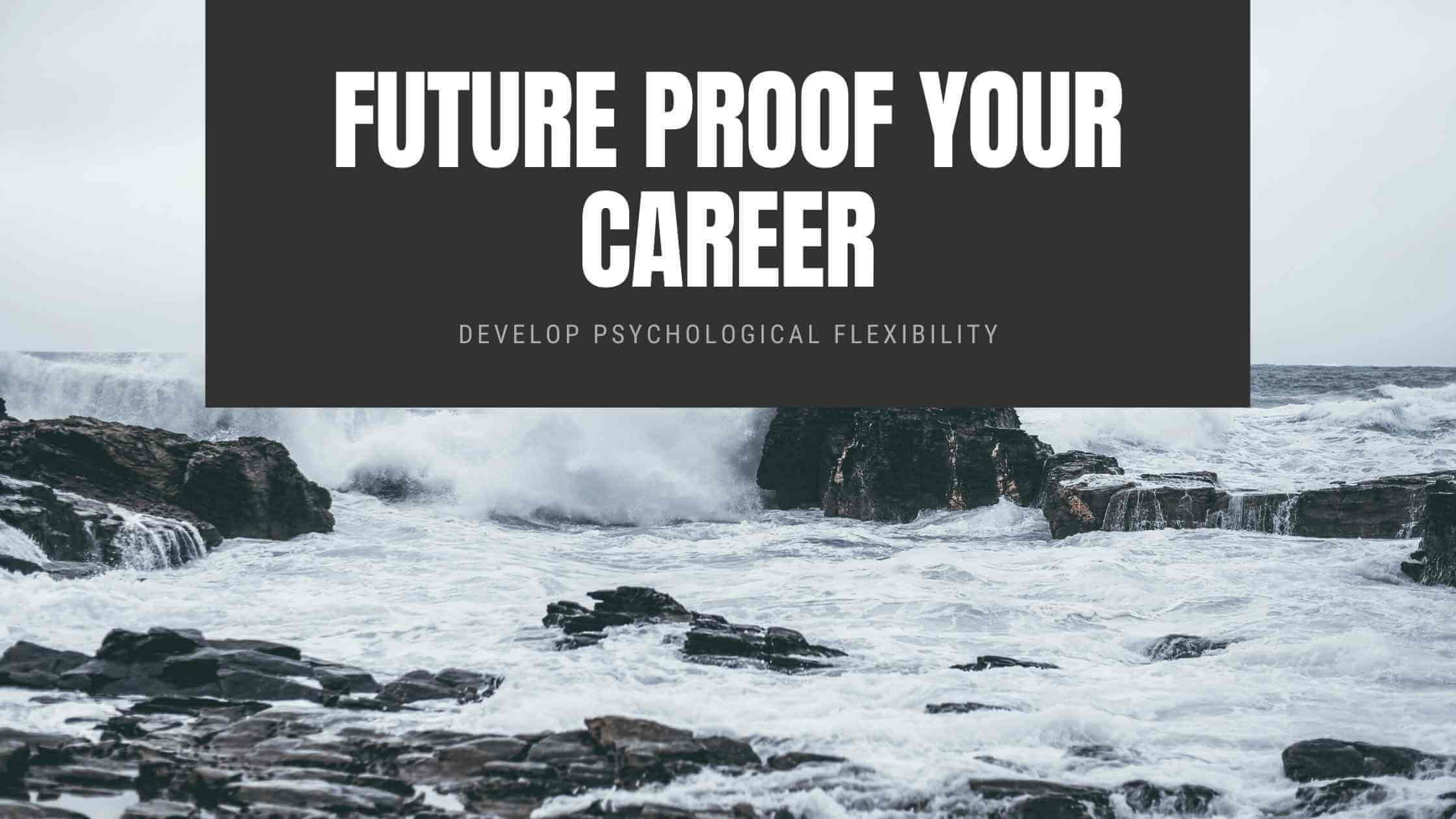 How to Future Proof your Career